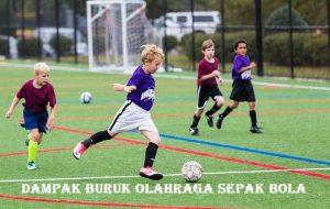 Dampak Buruk Olahraga Sepak Bola