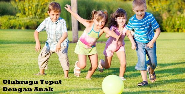 Olahraga Tepat Dengan Anak