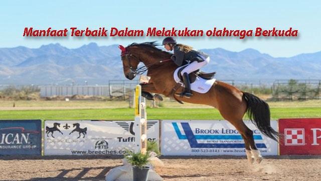 Manfaat Terbaik Dalam Melakukan olahraga Berkuda